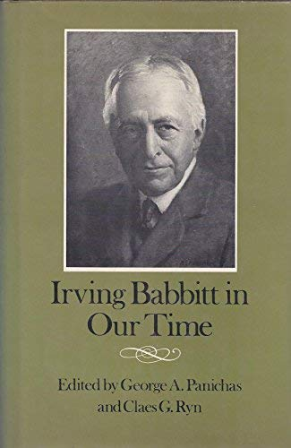 Irving Babbitt in Our Time (0813206251) by George A. Panichas