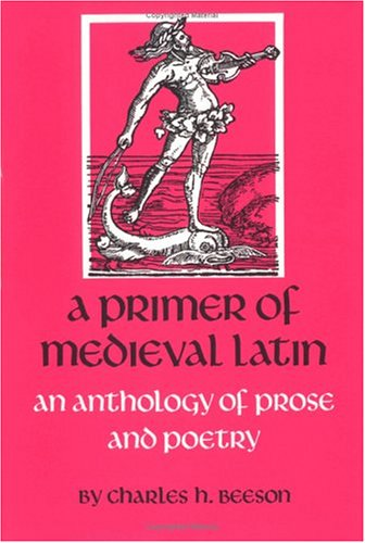9780813206356: A Primer of Medieval Latin: An Anthology of Prose and Poetry