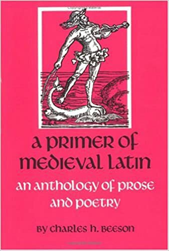 A Primer of Medieval Latin: An Anthology