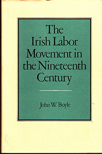 9780813206370: The Irish Labor Movement in the Nineteenth Century