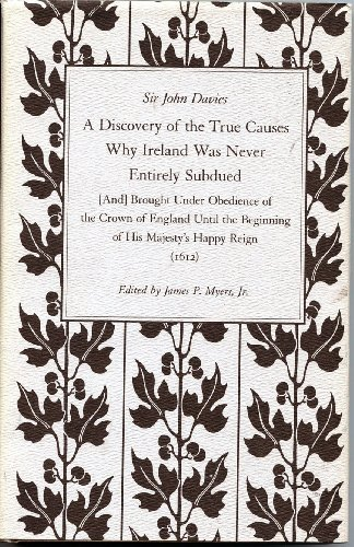 9780813206523: A Discovery of the True Causes Why Ireland Was Never Entirely Subdued (And Brought Under Obedience of the Crown of England Until the Beginning of Hi)