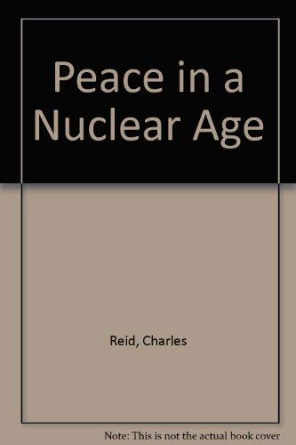 Peace in a Nuclear Age: Bishops Pastoral Letter in Perspective (0813206596) by Charles Reid