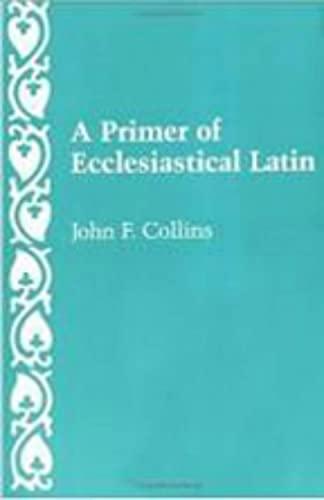 9780813206677: A Primer of Ecclesiastical Latin