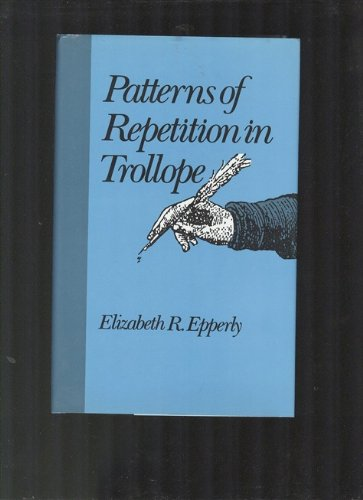 9780813207049: Patterns of Repetition in Trollope