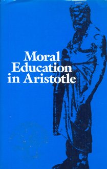 9780813207179: Moral Education in Aristotle