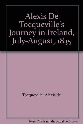 9780813207186: Alexis De Tocqueville's Journey in Ireland, July-August, 1835