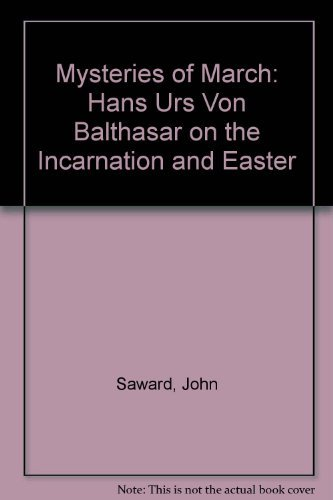 9780813207278: Mysteries of March: Hans Urs Balthasar on the Incarnation and Easter