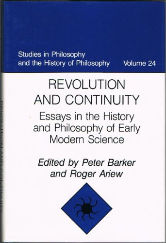 Revolution and Continuity: Essays in the History: Barker, Peter; Ariew,