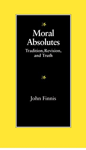 9780813207452: Moral Absolutes: Tradition, Revision, and Truth