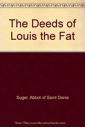 9780813207575: The Deeds of Louis the Fat