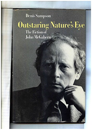 9780813207667: Outstaring Nature's Eye: The Fiction of John McGahern