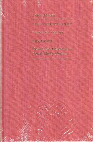 9780813207780: The Fine Delight That Fathers Thought: Rhetoric and Medievalism in Gerard Manley Hopkins