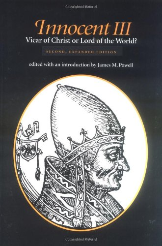 9780813207834: Innocent III: Vicar of Christ or Lord of the World?