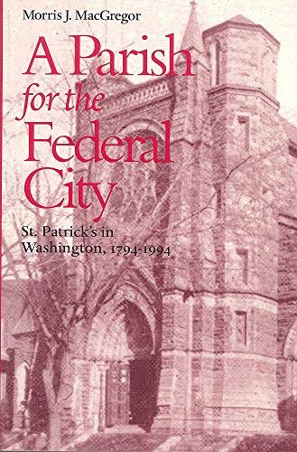 9780813208022: A Parish for the Federal City St. Patrick's in Washington, 1794-1994
