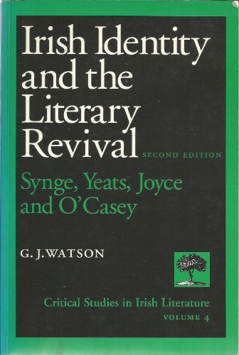 9780813208107: Irish Identity and the Literary Revival: Synge, Joyce, Yeats and O'Casey (Critical Studies in Irish Literature)