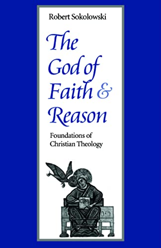9780813208275: The God of Faith and Reason: Foundations of Christian Theology