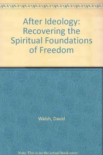 9780813208336: After Ideology: Recovering the Spiritual Foundations of Freedom