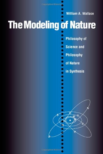 9780813208602: The Modeling of Nature: The Philosophy of Science and the Philosophy of Nature in Synthesis