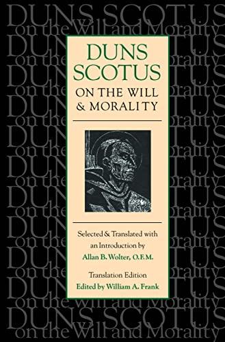 9780813208954: Duns Scotus on the Will and Morality