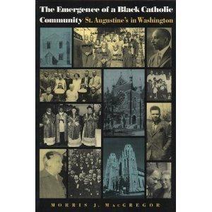 9780813209425: The Emergence of a Black Catholic Community: St. Augustine's in Washington