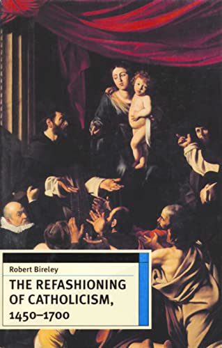 9780813209517: The Refashioning of Catholicism, 1450-1700: A Reassessment of the Counter Reformation