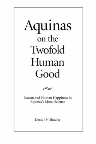 9780813209524: Aquinas on the Twofold Human Good