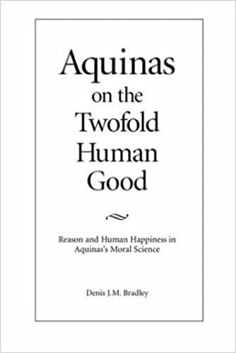9780813209524: Aquinas on the Twofold Human Good: Reason and Human Happiness in Aquinas's Moral Science
