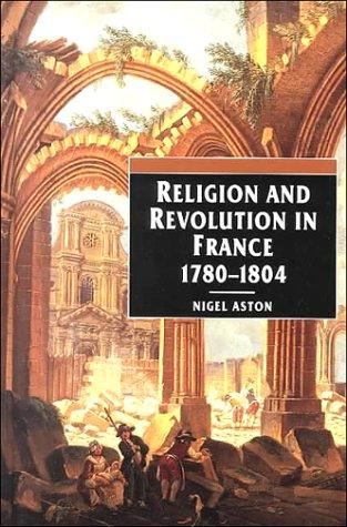 Religion and Revolution in France, 1780-1804: Aston, Nigel