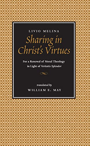 9780813209906: Sharing in Christ's Virtues: For the Renewal of Moral Theology in Light of Veritatis Splendor