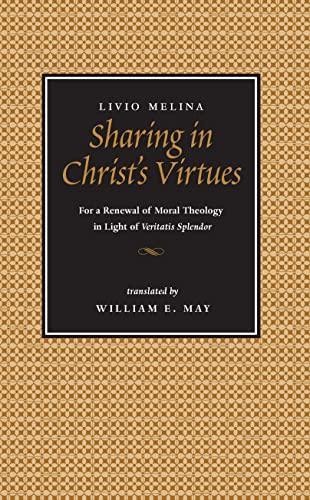 9780813209906: Sharing in Christ's Virtues: For the Renewal of Moral Theology in Light of Veritatis Splendor