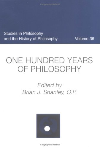 One Hundred Years of Philosophy.: Brian J. Shanley (ed.)