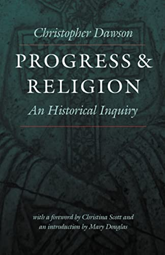 Progress and Religion : An Historical Inquiry: Christopher Dawson