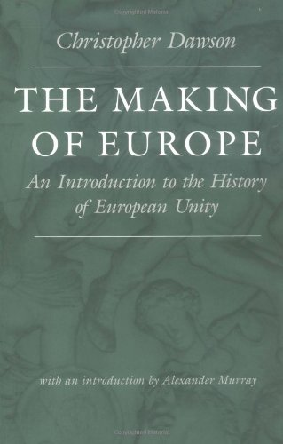 9780813210834: The Making of Europe: An Introduction to the History of European Unity (Worlds of Christopher Dawson)