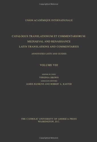 9780813213002: 8: Catalogus Translationum Et Commentariorum: v.13: Medieval and Renaissance Latin Translations and Commentaries: Vol 13