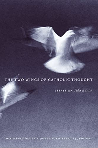 9780813213026: The Two Wings of Catholic Thought: Essays on Fides et Ratio