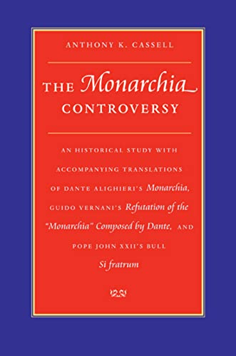 9780813213385: The Monarchia Controversy: An Historical Study with Accompanying Translations of Dante Alighieri's Monarchia, Guido Vernani's Refutation of the ... Dante, and Pope John XXII's Bull Si fratrum