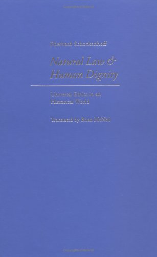 9780813213392: Natural Law and Human Dignity: Universal Ethics in an Historical World
