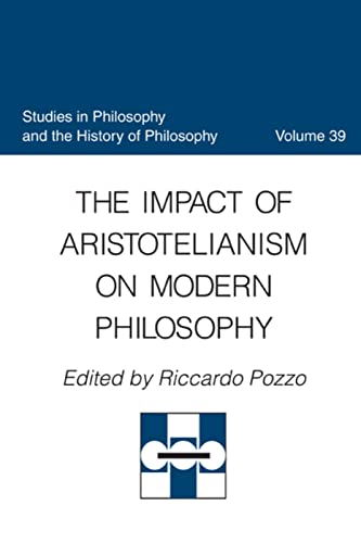 9780813213477: The Impact of Aristotelianism on Modern Philosophy (Studies in Philosophy and the History of Philosophy)