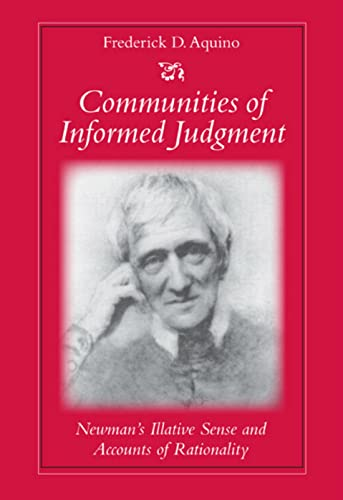 9780813213644: Communities of Informed Judgment: Newman's Illative Sense and Accounts of Rationality