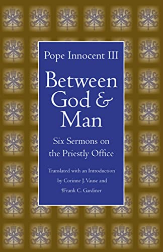 9780813213651: Between God and Man: Six Sermons on the Priestly Office (Medieval Texts in Translation)