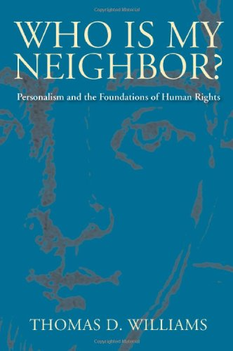 9780813213910: Who Is My Neighbor?: Personalism and the Foundations of Human Rights