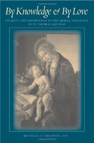 9780813213934: By Knowledge & By Love: Charity and Knowledge in the Moral Theology of St. Thomas Aquinas