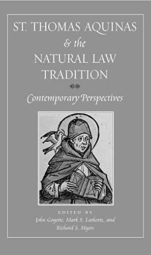 9780813213996: St. Thomas Aquinas and the Natural Law Tradition: Contemporary Perspectives