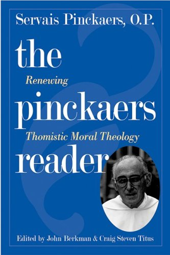 9780813214085: The Pinckaers Reader: Renewing Thomistic Moral Theology