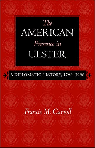 9780813214207: The American Presence in Ulster: A Diplomatic History, 1796-1996