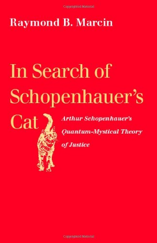 9780813214306: In Search of Schopenhauer's Cat: Arthur Schopenhauer's Quantum-Mystical Theory of Justice