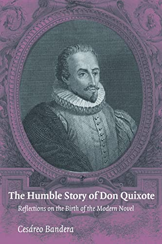 The Humble Story of Don Quixote Reflections on the Birth of the Modern Novel: Bandera C