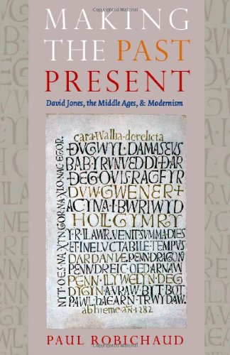 9780813214795: Making the Past Present: David Jones, the Middle Ages, and Modernism