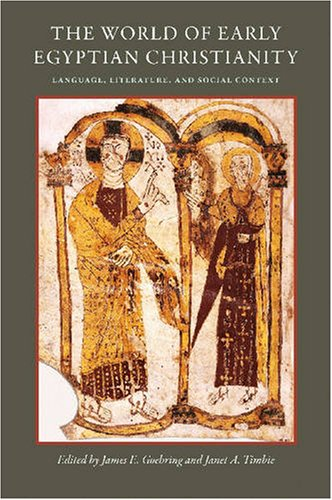 9780813214801: The World of Early Egyptian Christianity: Language, Literature, and Social Context : Essays in Honor of David W. Johnson (Cua Studies in Early Christianity)