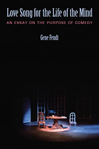 9780813214856: Love Song for the Life of the Mind: An Essay on the Purpose of Comedy
